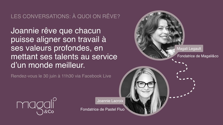 Joanie Lacroix 30 juin : Mettre ses valeurs et talents au service d'un monde meilleur