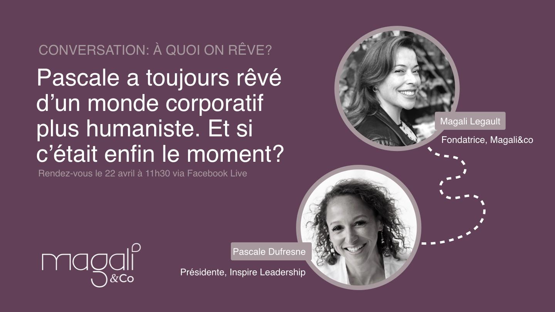 Pascale Dufresne 22 avril : Humanité et monde corporatif