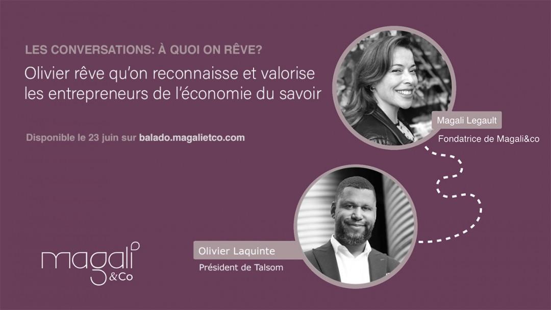 Olivier Laquinte 23 juin : Valoriser les entrepreneurs de l'économie du savoir
